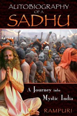 Autobiography of a Sadhu: A Journey into Mystic India (Paperback)