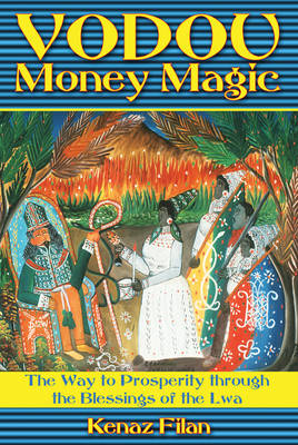 Vodou Money Magic: The Way to Prosperity Through the Blessings of the Lwa (Paperback)
