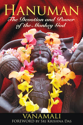 Hanuman: The Devotion and Power of the Monkey God (Paperback)