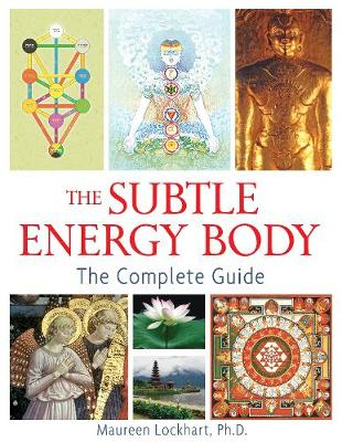 The Subtle Energy Body: The Complete Guide (Paperback)