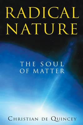 Radical Nature: The Soul of Matter (Paperback)