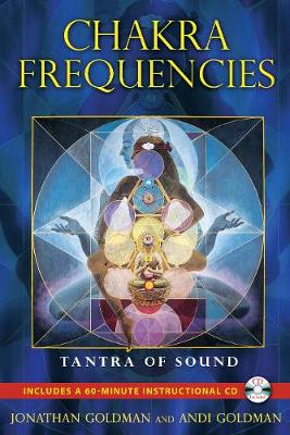 Chakra Frequencies: Tantra of Sound (Paperback)