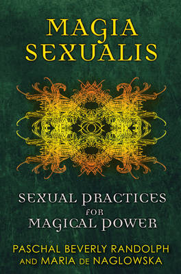 Magia Sexualis: Sexual Practices for Magical Power (Paperback)