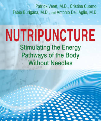 Nutripuncture: Stimulating the Energy Pathways of the Body without Needles (Paperback)