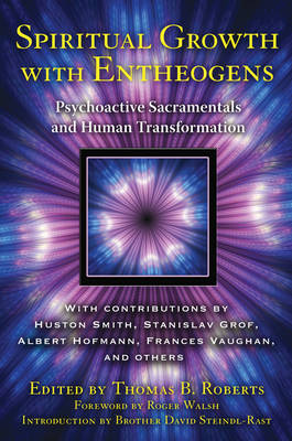 Spiritual Growth with Entheogens: Psychoactive Sacramentals - from the Good Friday Experiment to the Direct Experience of the Divine (Paperback)