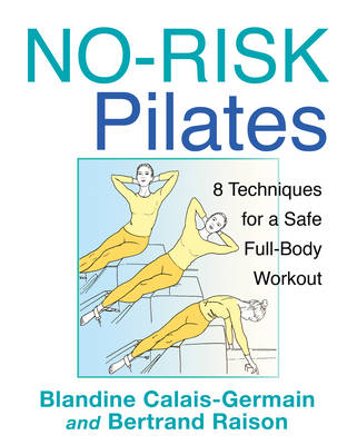 No-Risk Pilates: 8 Techniques for a Safe Full-Body Workout (Paperback)