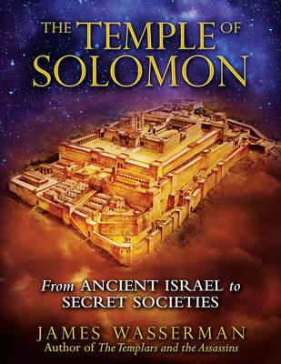 Temple of Solomon: From Ancient Israel to Secret Societies (Hardback)