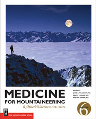 Medicine for Mountaineering: And Other Wilderness Activities (Paperback)