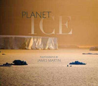 Planet Ice: A Climate for Change (Hardback)