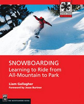 Snowboarding: Learning to Ride from All-mountain to Park (Paperback)