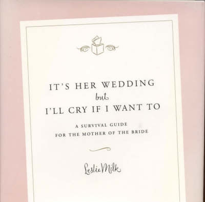 It's Her Wedding But I'll Cry If I Want to (Hardback)