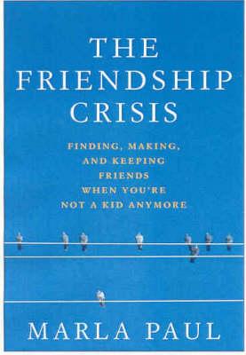 The Friendship Crisis (Paperback)