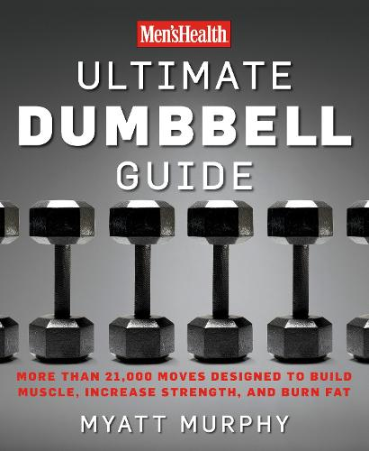 Men's Health Ultimate Dumbbell Guide (Paperback)