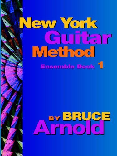 New York Guitar Method Ensemble: Bk. 1 (Paperback)