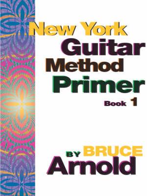 New York Guitar Method Primer: Bk. 1 (Paperback)