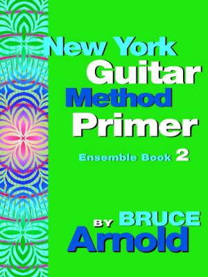 New York Guitar Method Primer: Ensemble Bk. 2 (Paperback)
