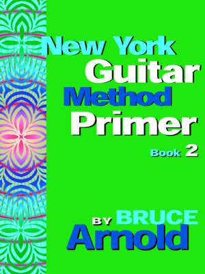 New York Guitar Method Primer: Bk. 2 (Paperback)