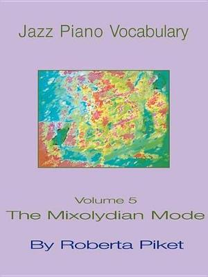 Jazz Piano Vocabulary: Mixolydian Mode v. 5 (Paperback)