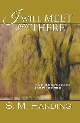 I Will Meet You There (Paperback)