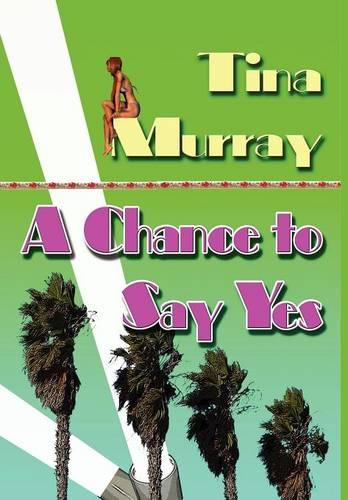 A Chance to Say Yes (Hardback)