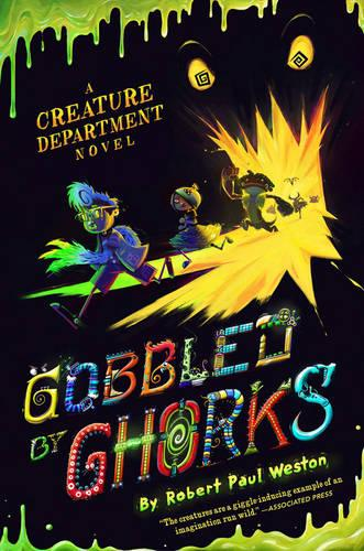 Gobbled By Ghorks: A Creature Department Novel (Hardback)