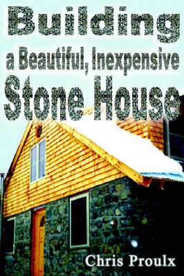 Building a Beautiful Inexpensive Stone House (Paperback)