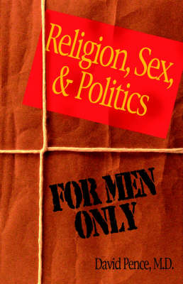 Religion, Sex and Poltics (Paperback)
