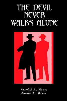 The Devil Never Walks Alone (Paperback)