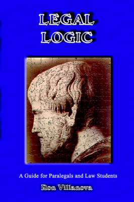 Legal Logic: A Guide for Paralegals and Law Students (Paperback)