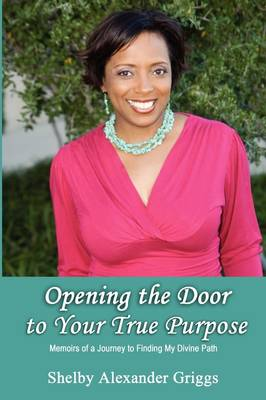 Opening the Door to Your True Purpose (Paperback)