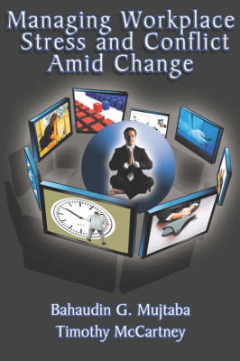 Managing Workplace Stress and Conflict Amid Change (Paperback)