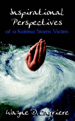 Inspirational Perspectives of a Katrina Storm Victim (Paperback)