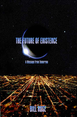 The Future of Existence: A Message from Tomorrow (Hardback)