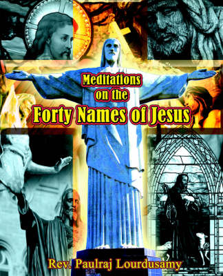 Meditations on the Forty Names of Jesus (Paperback)