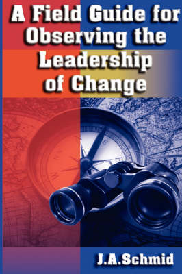 A Field Guide for Observing the Leadership Change (Paperback)