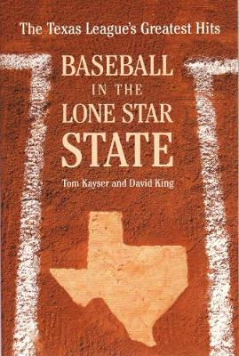 Baseball in the Lone Star State: The Texas League's Greatest Hits (Paperback)