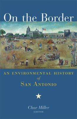 On the Border: An Environmental History of San Antonio (Paperback)