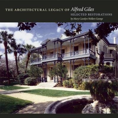 The Architectural Legacy of Alfred Giles: Selected Restorations (Hardback)