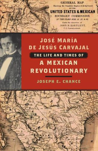 Jose Maria de Jesus Carvajal: The Life and Times of a Mexican Revolutionary (Hardback)
