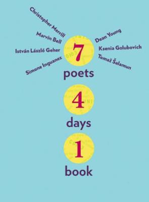 Seven Poets, Four Days, One Book (Hardback)