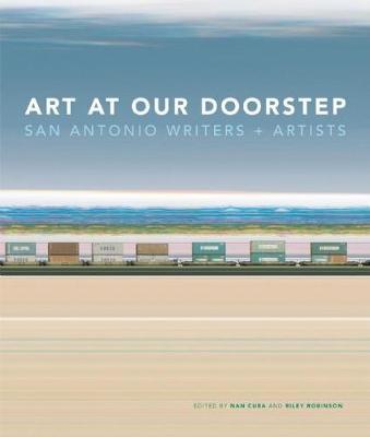 Art at Our Doorstep: San Antonio Writers and Artists (Hardback)
