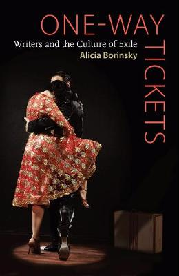 One-Way Tickets: Writers and the Culture of Exile (Hardback)