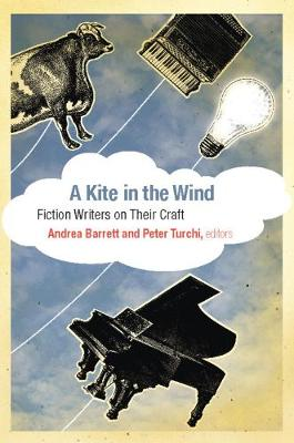 A Kite in the Wind: Fiction Writers on Their Craft (Paperback)