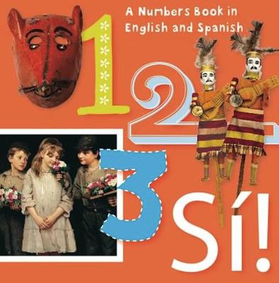 1, 2, 3, SI!: Numbers in English y Espanol (Board book)