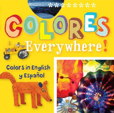 Colores Everywhere!: Colors in English y Espanol (Board book)