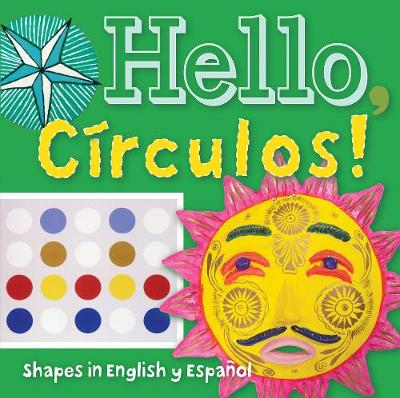 Hello, Circulos!: Shapes in English y Espanol (Board book)