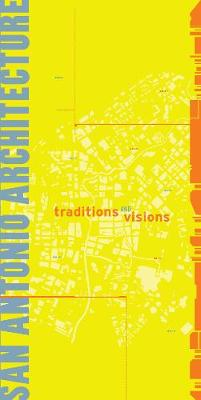 San Antonio Architecture: Traditions and Visions (Paperback)