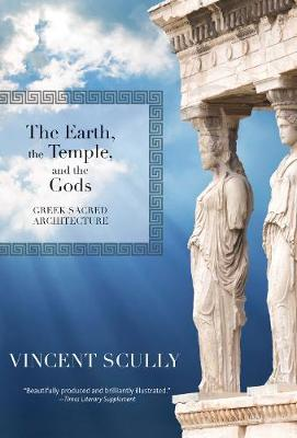 The Earth, the Temple, and the Gods: Greek Sacred Architecture (Paperback)