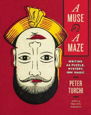A Muse and a Maze: Writing as Puzzle, Mystery, and Magic (Hardback)