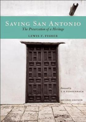 Saving San Antonio: The Preservation of a Heritage (Paperback)
